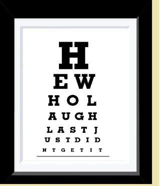Httpwww.etsy.comlisting68691438he-who-laugh-last-just-didnt-get-itref=sr_list_31&ga_search_query=eye+chart+prints&ga_page=4&ga_search_type=handmade&ga_facet=handmade